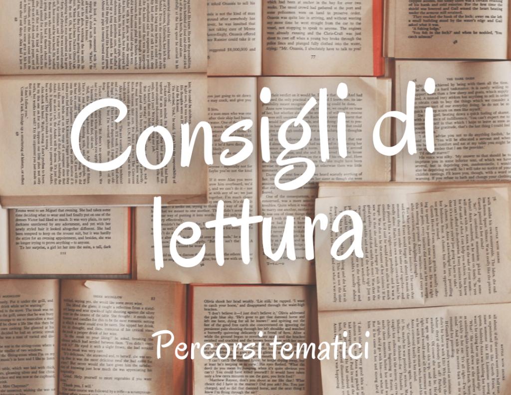 Consigli di lettura – Percorsi tematici